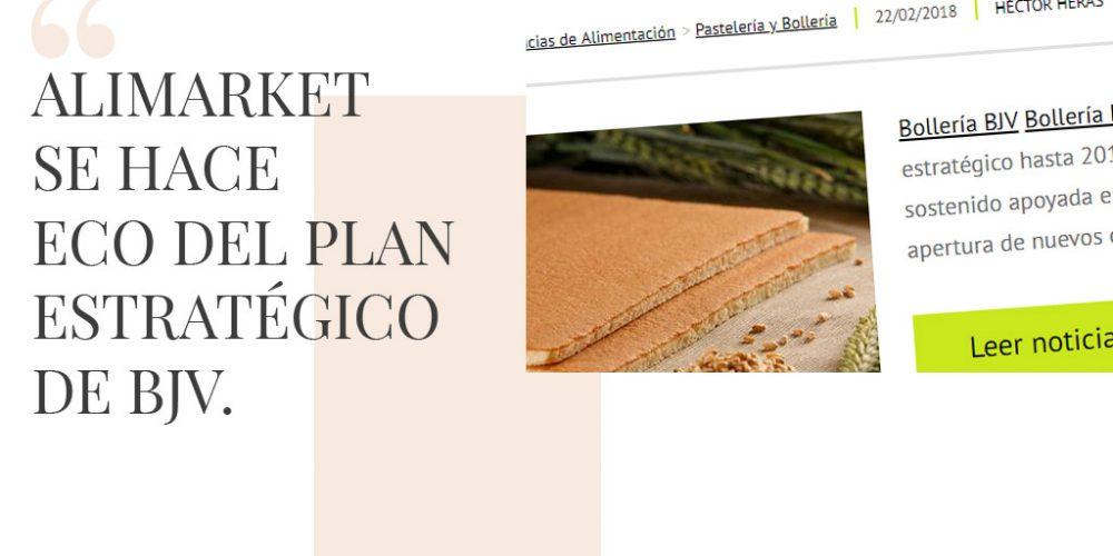 Alimarket se hace eco del plan estratégico de BJV