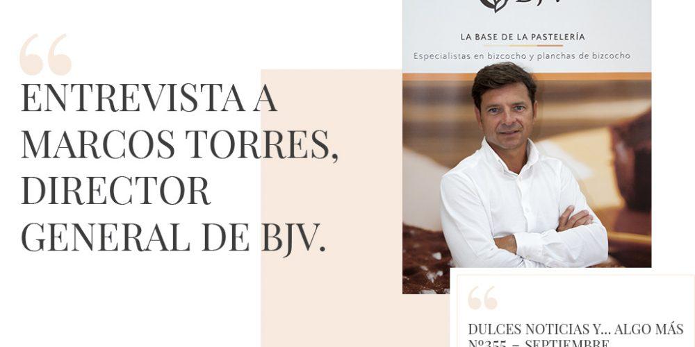 Entrevista a Marcos torres, Director General de Bollería BJV
