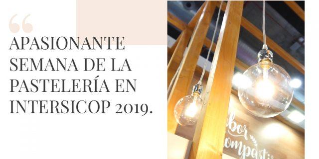 Apasionante semana de la Pastelería en Intersicop 2019